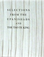 Selections from the Upanishads and Tao Te King by Lao Tzu, others