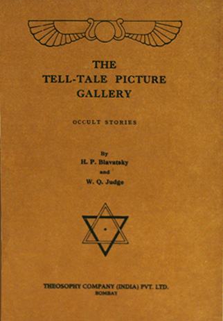 The Tell-Tale Picture Gallery by H.P.Blavatsky, William Q Judge