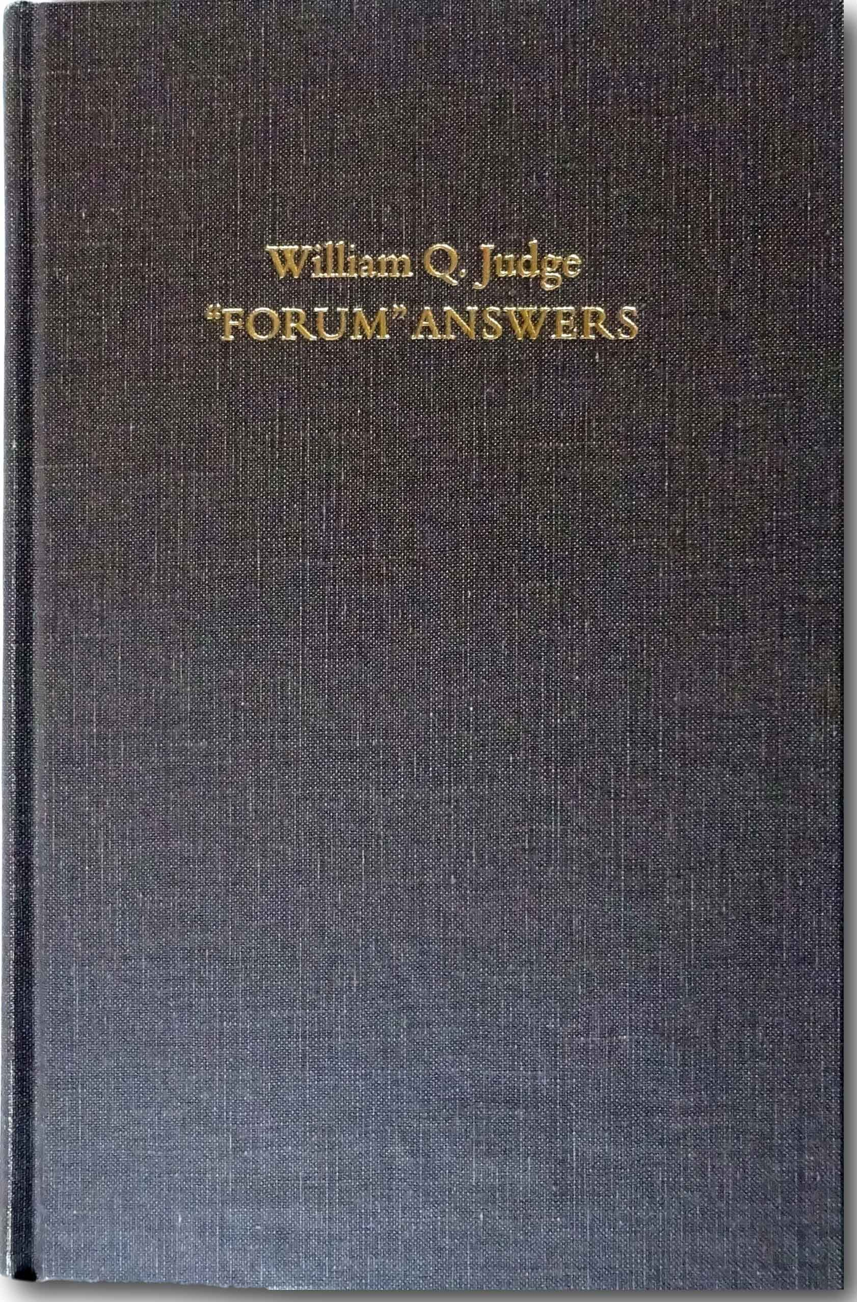 Forum Answers by William Q Judge