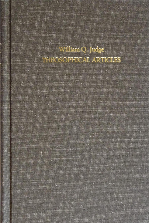 William Q Judge's Collected Articles by William Q Judge