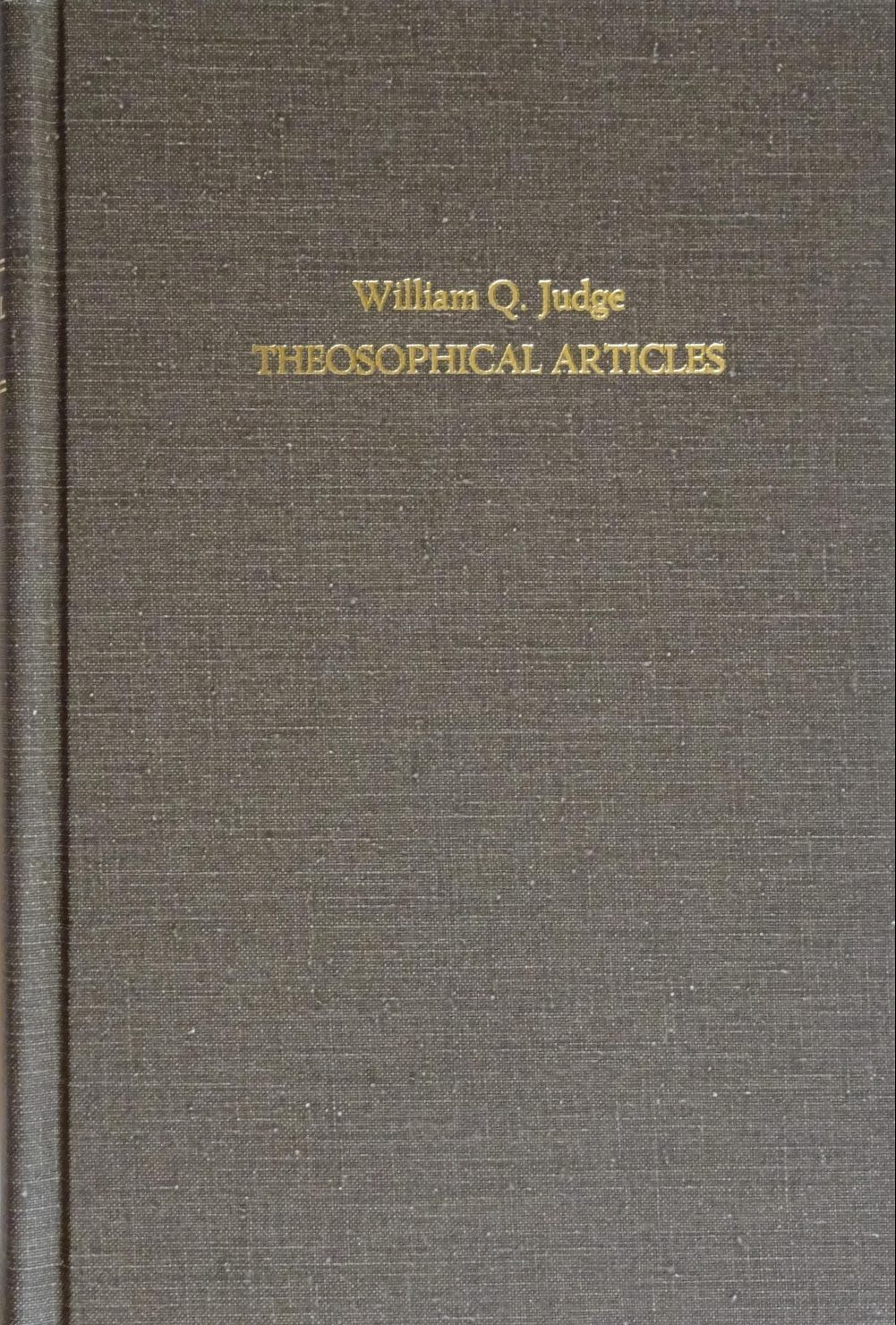W Q Judge 2 volumes of collected articles