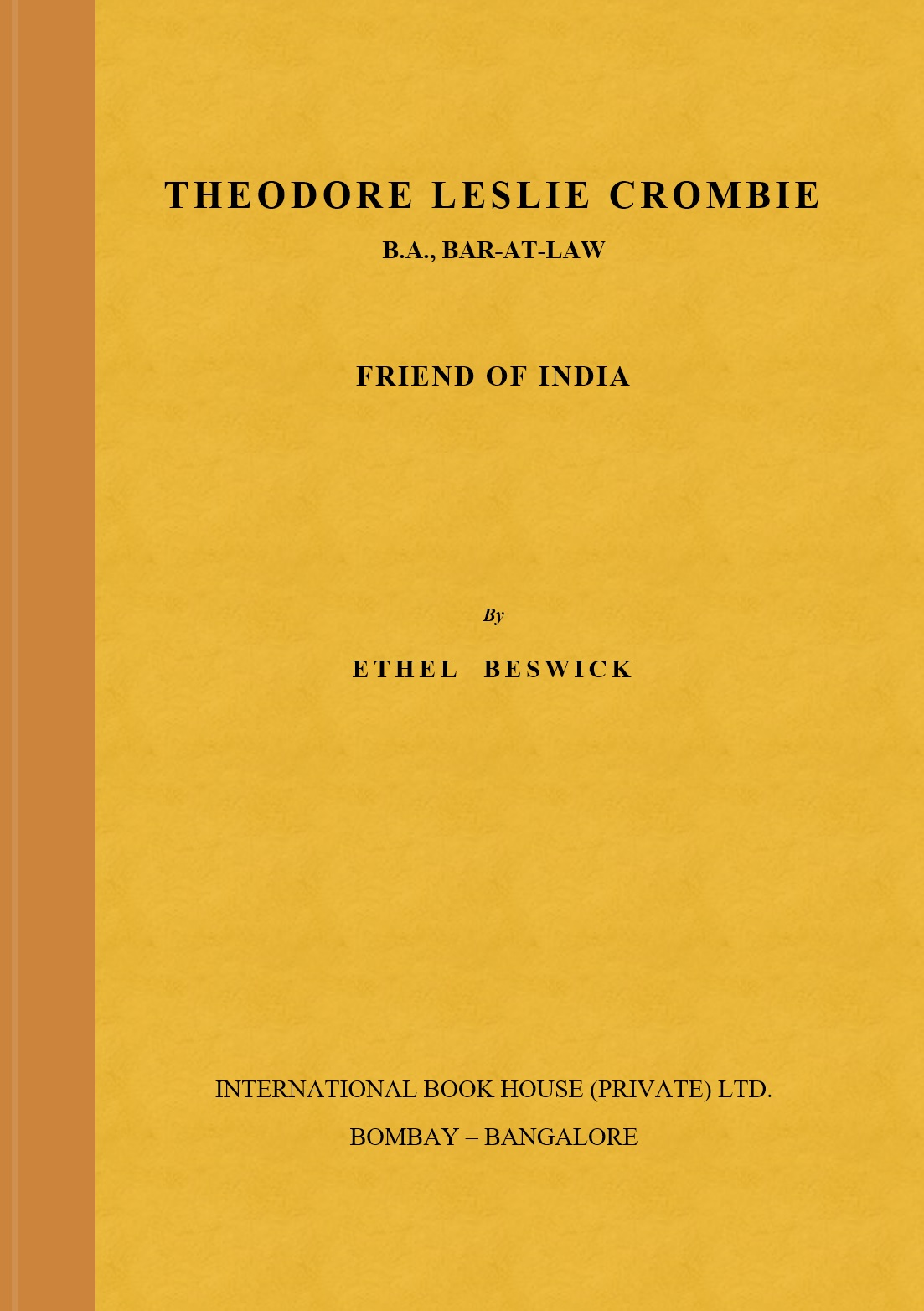 Theodore Leslie Crombie – Friend of India by Ethel Beswick