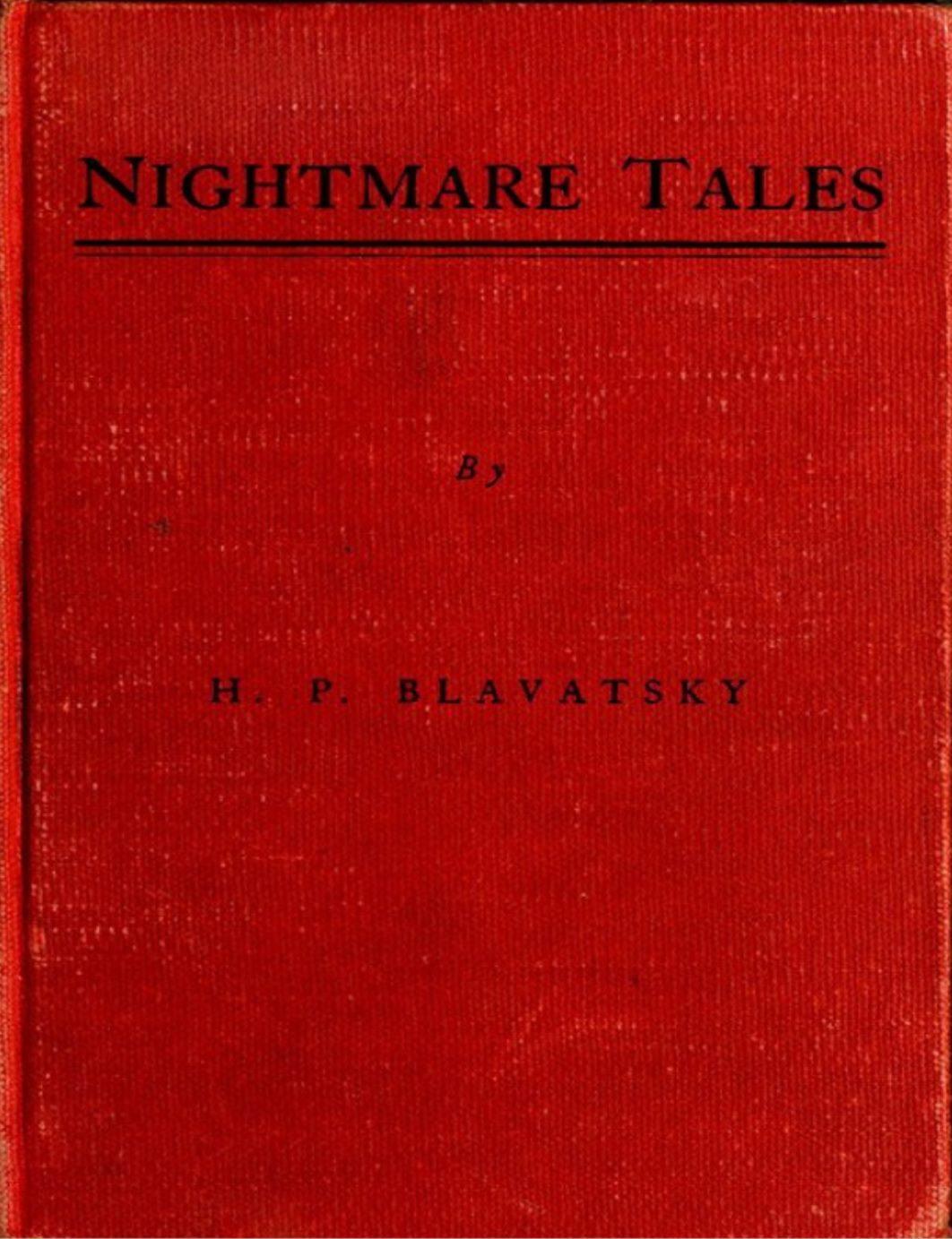 Nightmare Tales by H. P. Blavatsky by H.P.Blavatsky