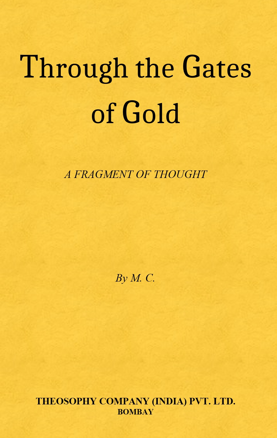 Through the Gates of Gold by Mabel Collins by Mabel Collins