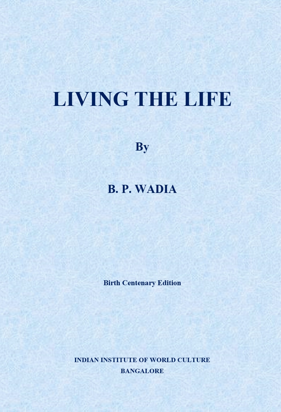 Living the Life by B.P.Wadia