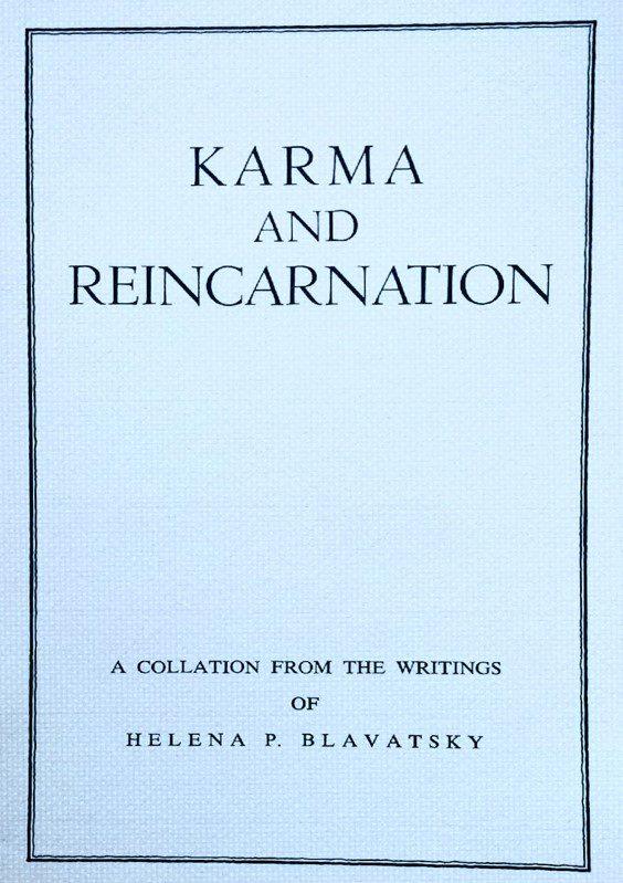 Karma & Reincarnation by H.P.Blavatsky