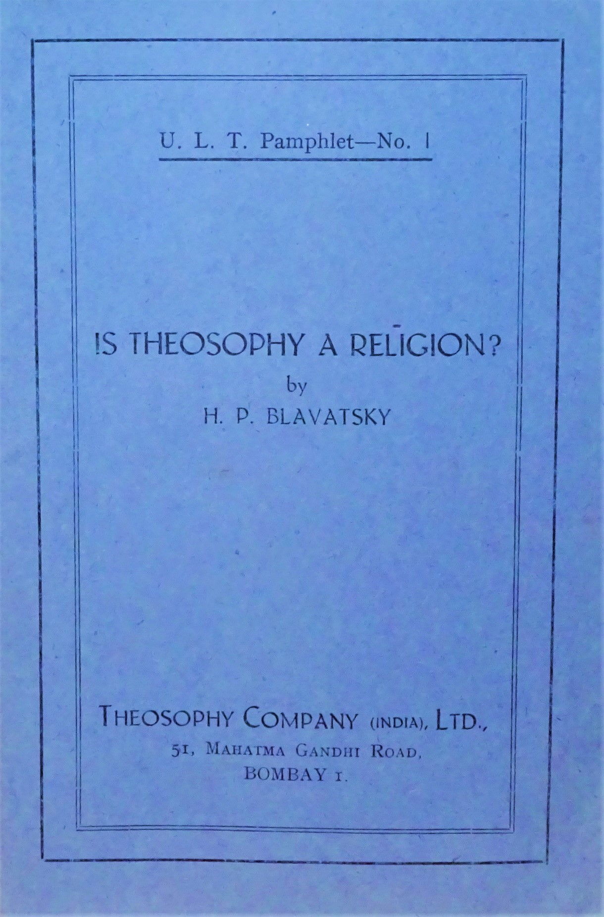 Collected Theosophical Articles – the ULT Series of 36 Pamphlets by Damodar Mavalankar, H.P.Blavatsky, Maha Chohan, Mahatma Koot Humi, William Q Judge